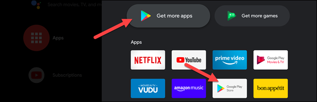 """Select """"Get More Apps"""" or """"Google Play Store"""" on your Android TV."""