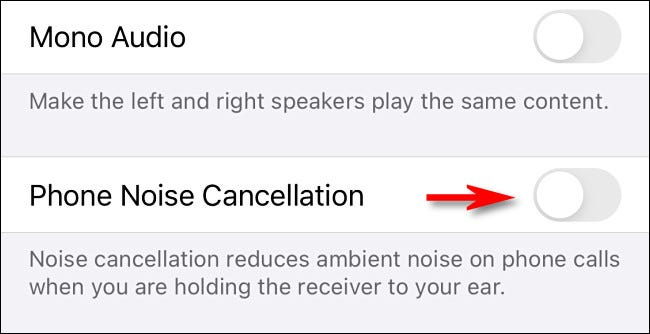 "In Audio/Visual settings, tap ""Phone Noise Cancellation."""