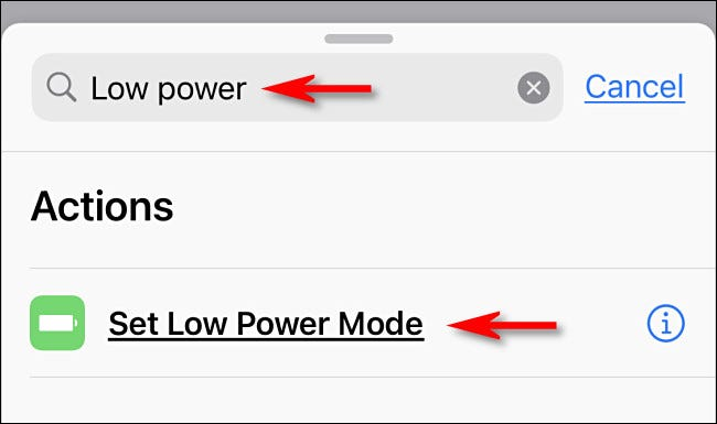 "In Apple Shortcuts on iPhone, search for ""low power,"" then tap ""Set Low Power Mode."""