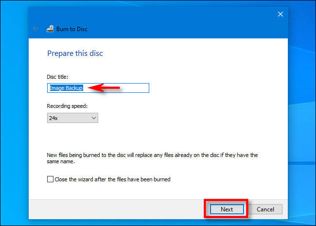 """In the Windows 10 Burn Disc Wizard, enter a disc title and click """"Next."""""""