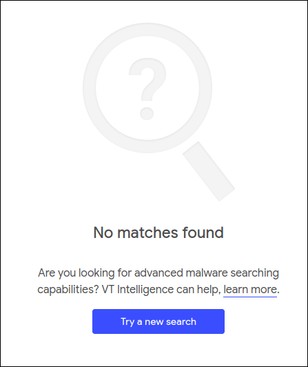 "A ""No Matches Found"" response from the VirusTotal site."