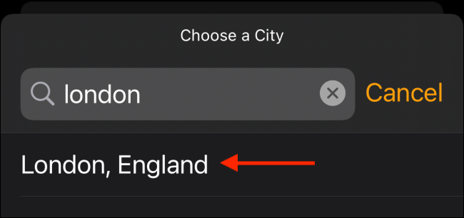 Enter the location you want to add to the search box, then tap it in the results.