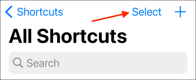 Tap Select from My Shortcuts tab