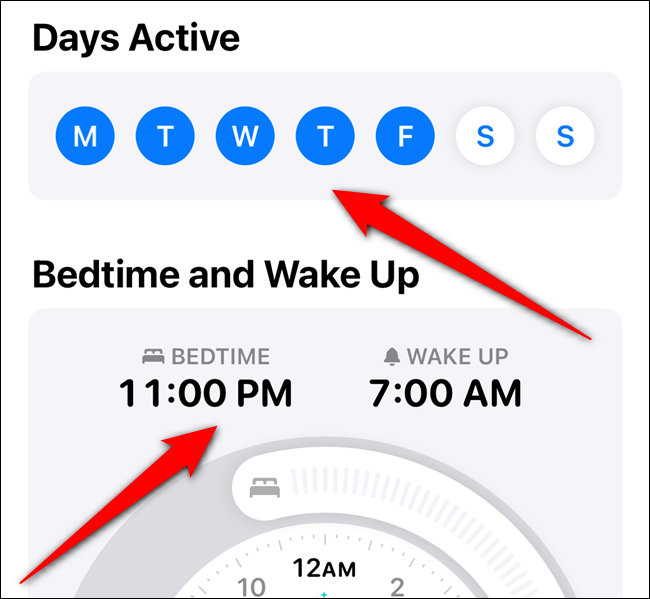 "Tap the days of the week you want to use this schedule, and then set your ""Bedtime"" and ""Wake Up"" times."