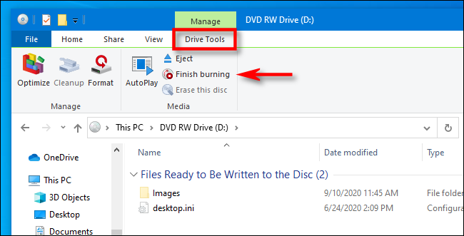 "To burn files to disc, select ""Drive Tools"" in the File Explorer menu and click ""Finish burning."""