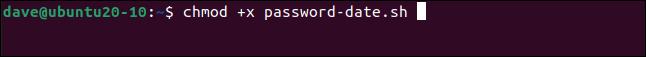 chmod +x password-date.sh in a terminal window.