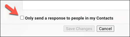 """Press the """"Only send a response to people in my contacts"""" checkbox to limit the number of messages being sent."""