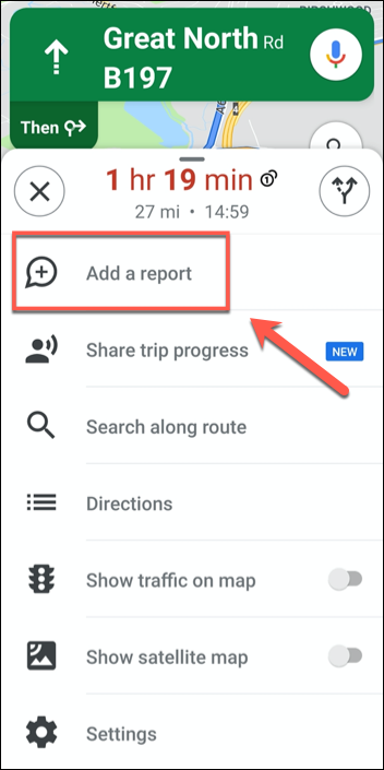"""In the additional options menu for Google Maps route navigation, tap the """"Add A Report"""" option."""