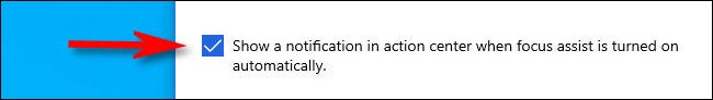 """Place a check mark in the """"Show a notification in action center when focus assist is turned on automatically."""""""