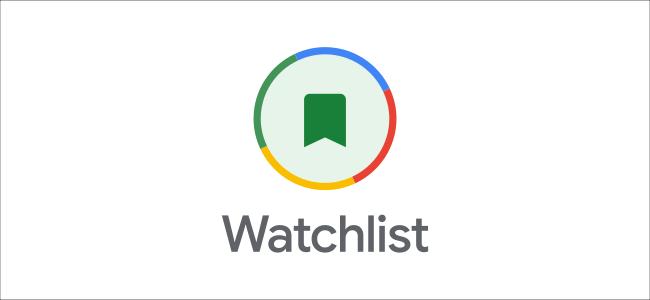 El logotipo de Google Watchlist.
