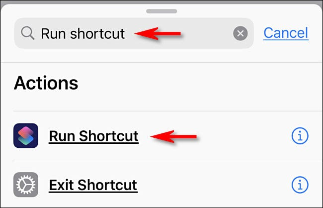 "Type ""Run Shortcut"" in the Search box, and then tap ""Run Shortcut."""