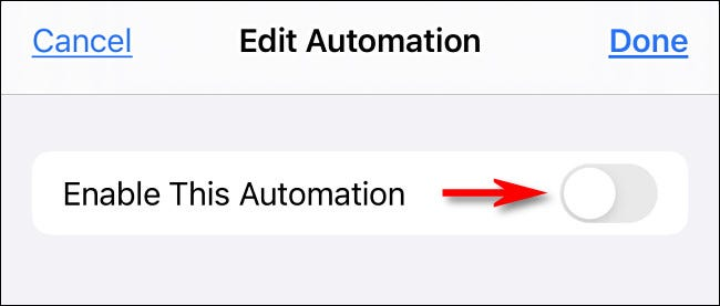 "Tap ""Enable This Automation"" to turn it off."