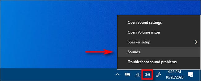 """Right click the taskbar and select """"Sounds."""""""