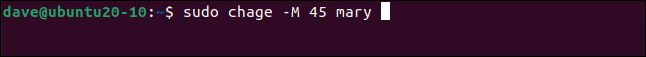 sudo change -M 45 mary in a terminal window.