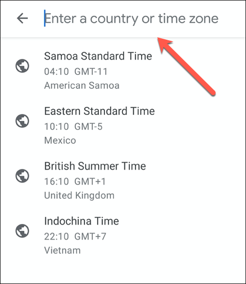 Use the search bar to search for a time zone or location, then select it from the list of results.