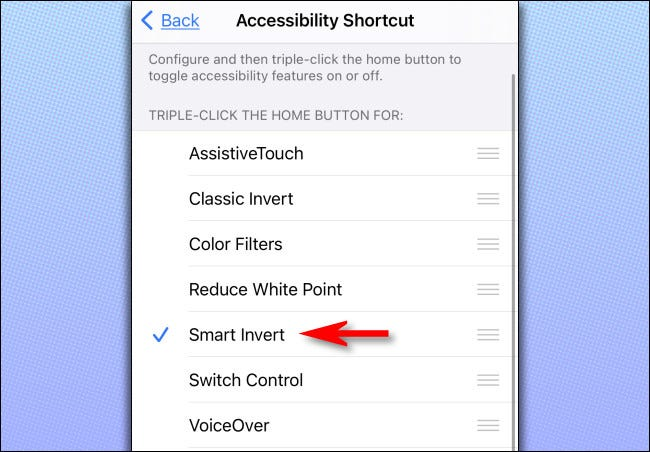 "In the accessibility shortcuts list, tap ""Smart Invert."""