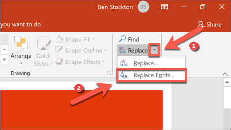 Replace Replace > Replace Fonts to quickly replace your PowerPoint fonts
