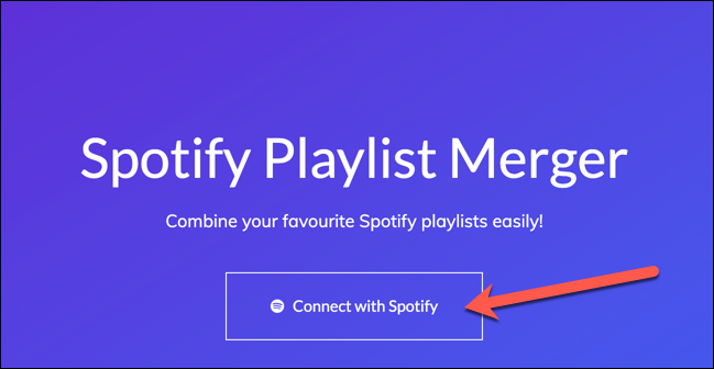 """Press the """"Connect With Spotify"""" button to give the Spotify Playlist Merger tool access to your Spotify account."""