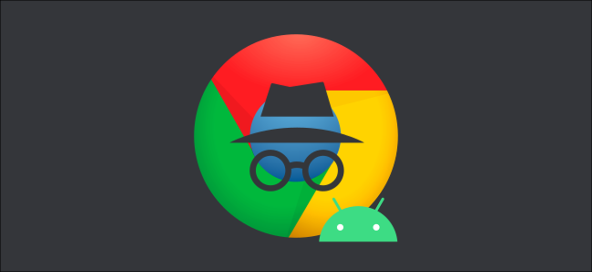 The Incognito mode and Android logos on top of the Google Chrome logo.