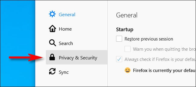 "In Firefox Options, click ""Privacy & Security"" in the sidebar menu."