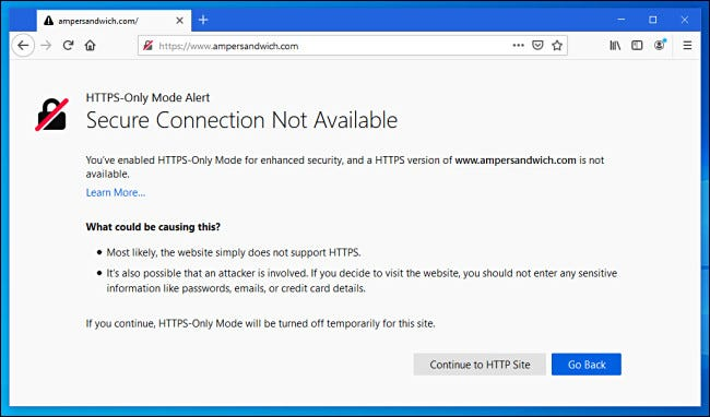 With HTTPS-Only Mode enabled in Firefox, you'll see this error message if you visit a non-HTTPS website.