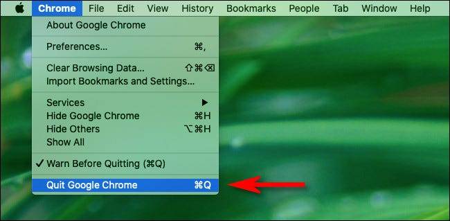 """On a Mac, click the """"Chrome"""" menu in the menu bar and select """"Quit Chrome."""""""