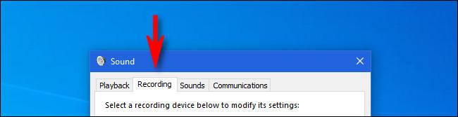 """No Windows 10, clique na guia """"Gravação"""" na janela """"Som""""."""