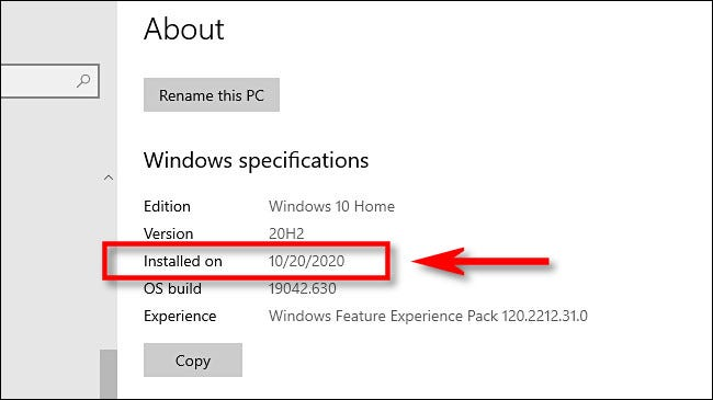 "In Windows Settings, you'll find the latest major update install date under ""Installed on"" in ""Windows specifications."""