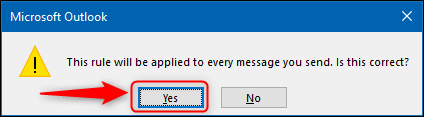 The dialog box asks you to confirm that the rule applies to all emails you send.
