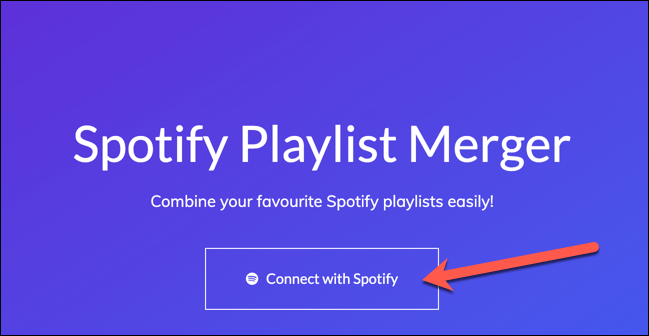 "Press the ""Connect With Spotify"" button to give the Spotify Playlist Merger tool access to your Spotify account."