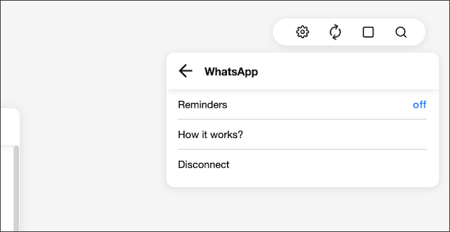 "Navigate to the gear icon menu> Integrations> WhatsApp Reminders.  Click on the ""Off"" button.  ""Width ="" 650 ""height ="" 336 ""onload ="" pagespeed.lazyLoadImages.loadIfVisibleAndMaybeBeacon (this);  ""onerror ="" this.onerror = null;  pagespeed.lazyLoadImages.loadIfVisibleAndMaybeBeacon (this);  ""/></p><div><script async src="