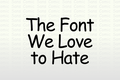 The Origin of Comic Sans: Why Do So Many People Hate It?
