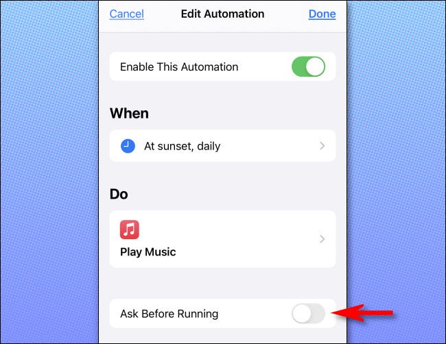 "In the Automation overview, turn ""Ask Before Running"" off."