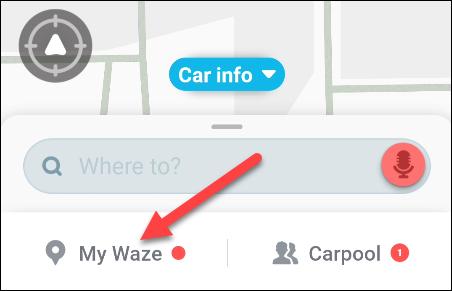 tocca la scheda Il mio Waze o Cerca