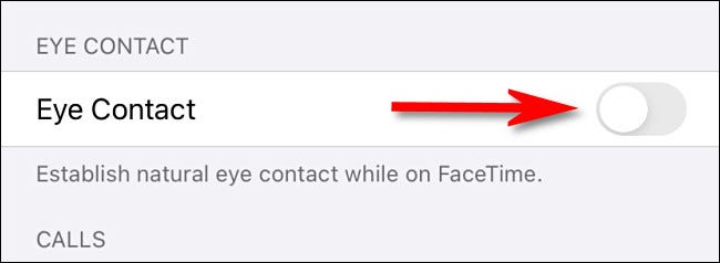 """In FaceTime settings, tap the """"Eye Contact"""" switch to turn it off."""