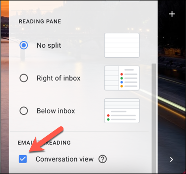 """In Gmail's """"Quick Settings"""" panel, uncheck the """"Conversation View"""" option to disable this view."""