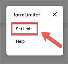 "Click ""Set Limit"" in the ""formLimiter"" menu."