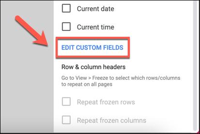 """Kliknij opcję """"Edytuj pola niestandardowe"""" w kategorii """"Nagłówki i stopki"""" w menu """"Ustawienia drukowania"""", aby dostosować nagłówek i stopkę drukowanego arkusza kalkulacyjnego Arkuszy Google."""