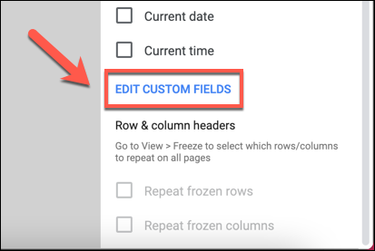 """Click """"Edit Custom Fields"""" in the """"Headers and Footers"""" category in the """"Print Settings"""" menu to customize the header and footer of a printed Google Sheets spreadsheet."""