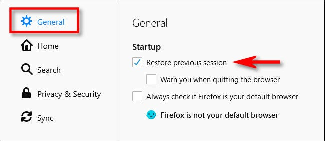 "In Firefox Options, place a check mark beside ""Restore previous session."""