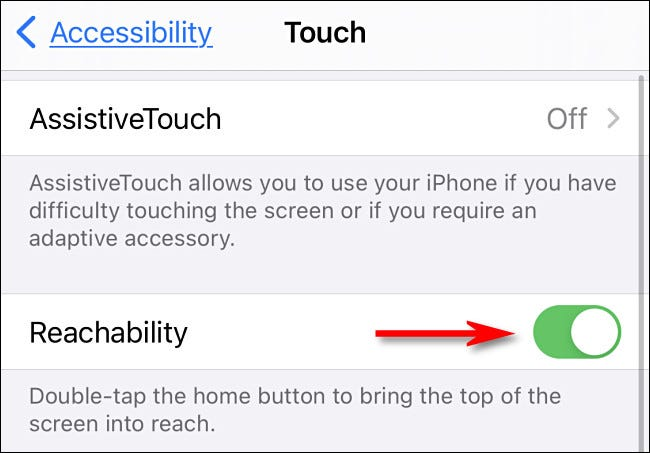 """In iPhone Touch settings, tap the switch beside """"Reachability"""" to turn it on."""