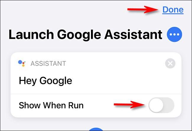 "Turn off ""Show When Run,"" then tap ""Done."""