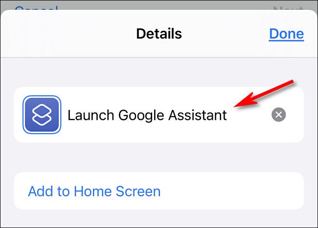 "Type ""Launch Google Assistant,"" then tap ""Done."""