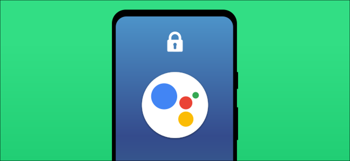 google assistant on the lock screen