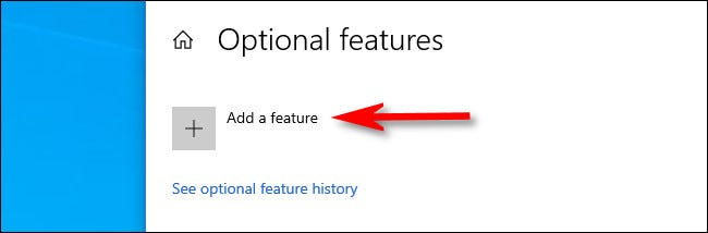 """In """"Optional features,"""" click """"Add a feature."""""""