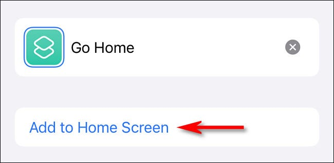 "In Shortcuts, tap ""Add to Home Screen."""