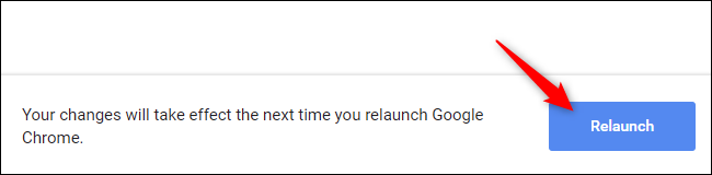 "Click the ""Relaunch"" button in Chrome."