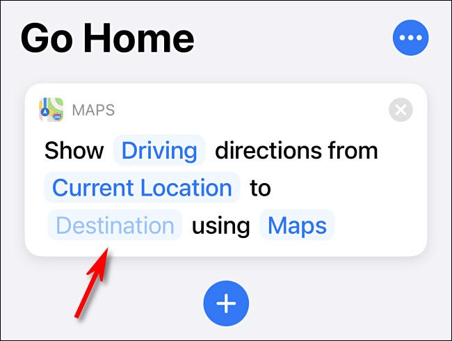 """While editing the """"Show Directions"""" action in Shortcuts, tap """"Destination."""""""