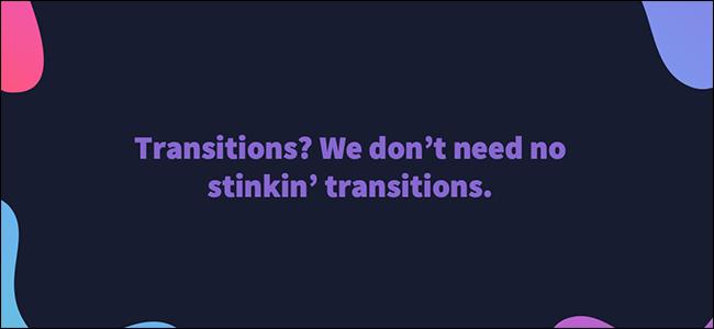 avoid transitions
