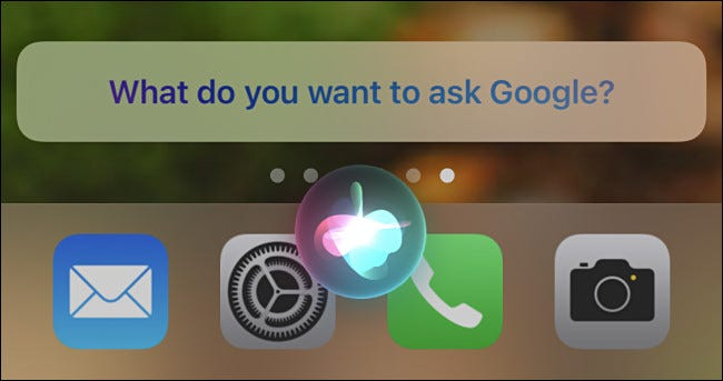 """When you say """"OK Google"""" to Siri, you'll see the """"What do you want to ask Google?"""" prompt."""